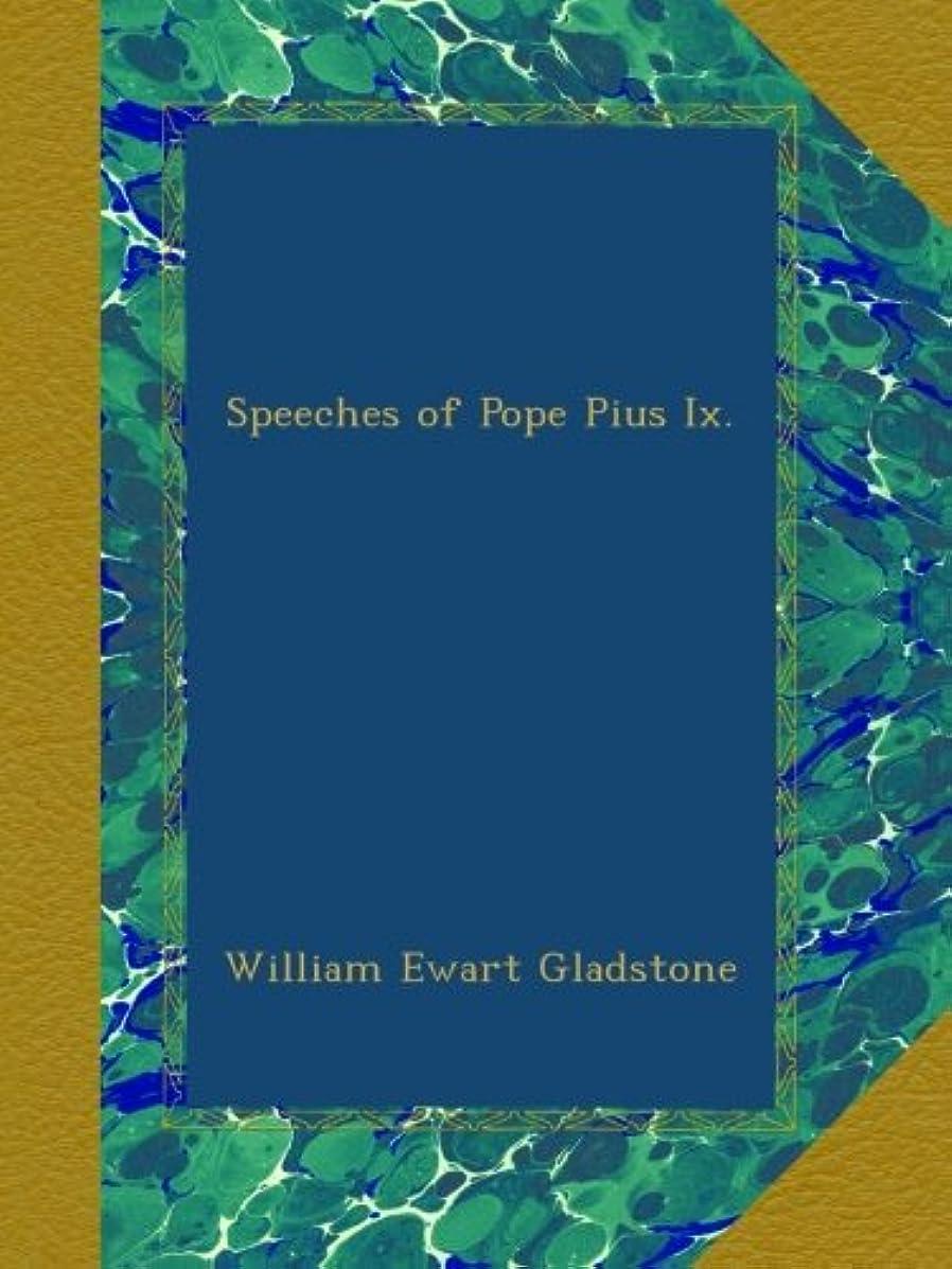 復活する淡い周術期Speeches of Pope Pius Ix.