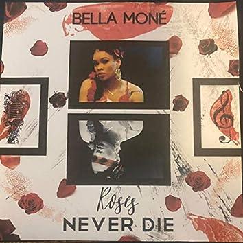 Roses Never Die