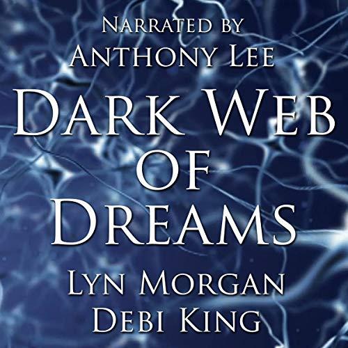Dark Web of Dreams Audiobook By Lyn Morgan, Debi King cover art