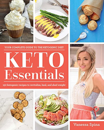 Keto Essentials: 150 Ketogenic Recipes to Revitalize, Heal, and Shed Weight (1)