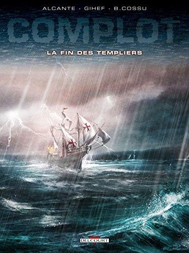 Complot T02 : La Fin des Templiers