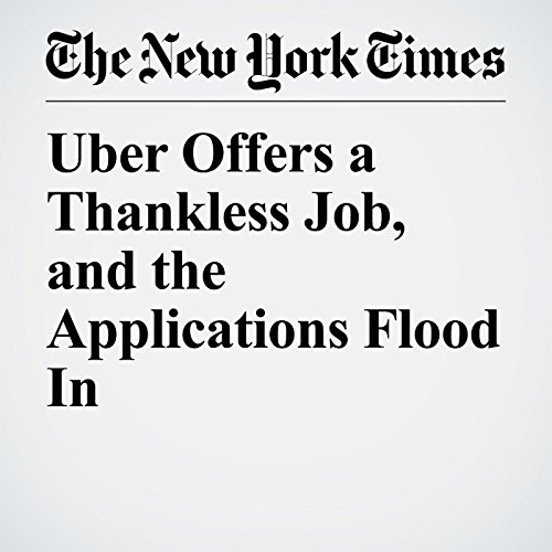 Uber Offers a Thankless Job, and the Applications Flood In   Mike Isaac