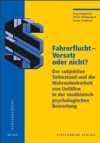 Fahrerflucht - Vorsatz oder nicht?: Der subjektive Tatbestand und die Wahrnehmbarkeit in der medizinisch-psychologischen Bewertung