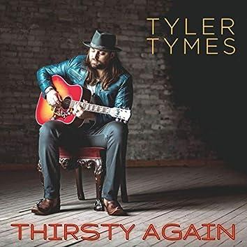 Thirsty Again