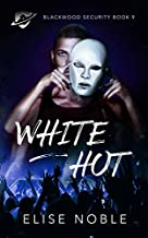 White Hot (Blackwood Security Book 9)