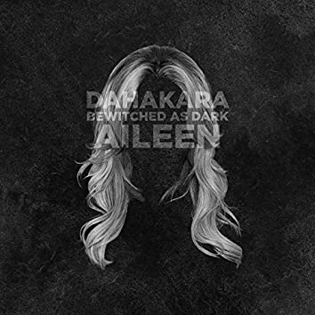 Aileen (feat. Bewitched As Dark)