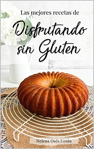 Las mejores recetas de Disfrutando sin Gluten