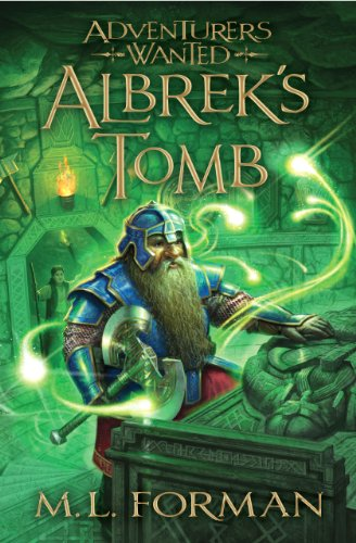 Compare Textbook Prices for Adventurers Wanted, Book 3: Albrek's Tomb Reprint Edition ISBN 9781609073398 by M. L. Forman