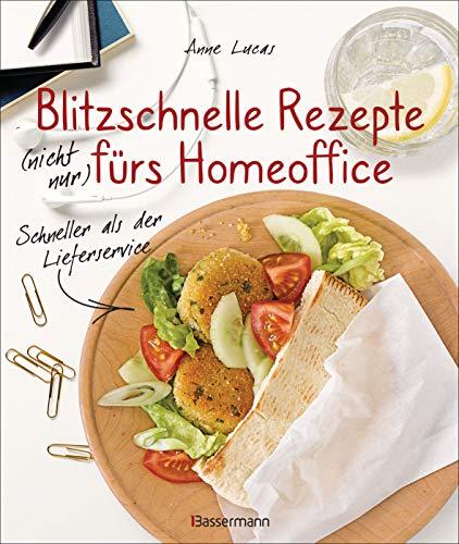 Blitzschnelle Rezepte (nicht nur) fürs Homeoffice. Schneller als der Lieferservice. Einfache, leckere und gesunde Mahlzeiten, die auch Kindern schmecken: ... italienisch, orientalisch und vegetarisch