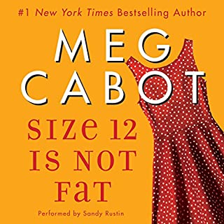 Size 12 Is Not Fat     A Heather Wells Mystery              By:                                                                                                                                 Meg Cabot                               Narrated by:                                                                                                                                 Sandy Rustin                      Length: 9 hrs and 44 mins     90 ratings     Overall 4.2