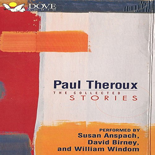 Paul Theroux: The Collected Stories cover art