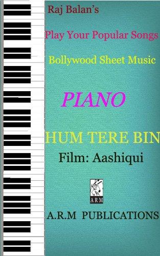 HUM TERE BIN (TUMI HI HO ) PIANO SHEET MUSIC