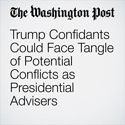 Trump Confidants Could Face Tangle of Potential Conflicts as Presidential Advisers copertina