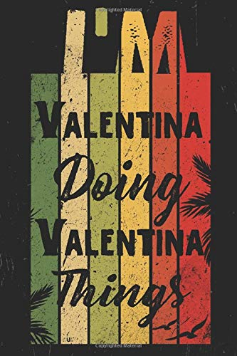 I'M Valentina Doing Valentina Things: Vintage Notebook, Personalized Name Valentina, Perfect for Notes, Journaling, journal/Notebook for Valentina, Notebook For Girls, Men and Women, 110 Pages, 6 x 9