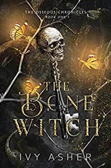 The Bone Witch (The Osseous Chronicles Book 1) by [Ivy  Asher]