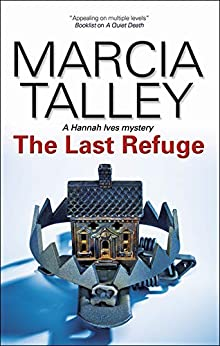 The Last Refuge (The Hannah Ives Mysteries Book 11) by [Marcia Talley]