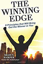 The Winning Edge: 8 Principles That Will Bring Out the Winner in You!
