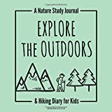 Explore the Outdoors: A Nature Study Journal & Hiking Diary for Kids - Seafoam...