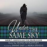 Under the Same Sky: Kaitlyn and the Highlander, Book 7