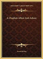 A Chaplain Afloat And Ashore