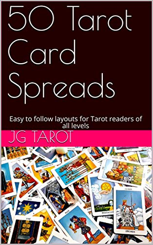 50 Tarot Card Spreads Easy To Follow Layouts For Tarot Readers Of All Levels Kindle Edition By Tarot Jg Religion Spirituality Kindle Ebooks Amazon Com