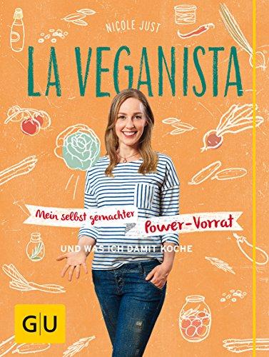 La Veganista: Mein selbst gemachter Power-Vorrat: … und was ich damit koche (GU Autoren-Kochbücher)