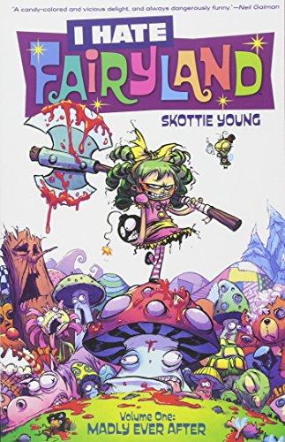 I Hate Fairyland 1. Madly Ever After