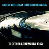 Sonny Rollins, Coleman Hawkins: Together at Newport 1963