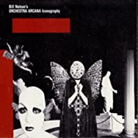 Iconography by Bill Nelsons Orchestra Arcana