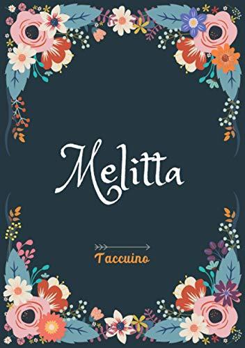 Melitta - Taccuino: Taccuino A5 | Nome personalizzato Melitta | Regalo di compleanno per moglie, mamma, sorella, figlia | Design: floreale | 120 pagine a righe, piccolo formato A5 (14.8 x 21 cm)
