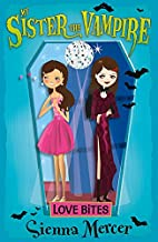 Love Bites (My Sister the Vampire Book 6)