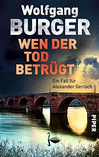 Wen der Tod betrügt: Ein Fall für Alexander Gerlach (Alexander-Gerlach-Reihe, Band 15)