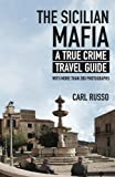 Sicilian Mafia: A True Crime Travel Guide
