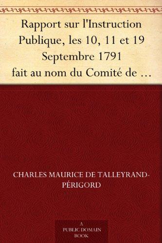 Couverture du livre Rapport sur l'Instruction Publique, les 10, 11 et 19 Septembre 1791 fait au nom du Comité de Constitution à l'Assemblée Nationale