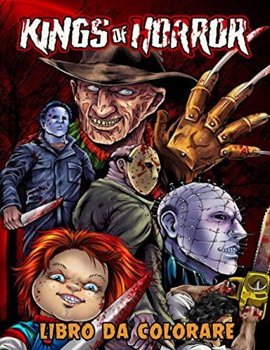 Kings of Horror Libro da colorare: Oltre 50 pagine da colorare per adulti - libro da colorare di Halloween per adulti, adolescenti