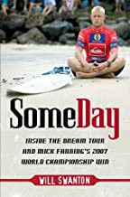 Some Day: Inside the Dream Tour and Mick Fanning's 2007 Championship Win