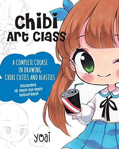 Chibi Art Class: A Complete Course in Drawing Chibi Cuties and Beasties - Includes 19 step-by-step tutorials! (English Edition)