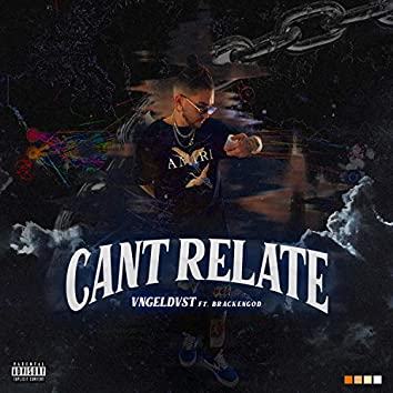 Can't Relate (feat. Brackengod)