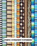 Fabric inventory Notebook: Fabric inventory notebook to keep track of fabric inventory / sewing crafter / 8x10 inch