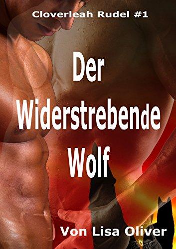 Der Widerstrebende Wolf (Das Cloverleah Rudel 1)