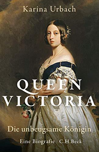 Queen Victoria: Die unbeugsame Königin