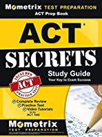 ACT Prep Book: ACT Secrets Study Guide: Complete Review, Practice Test, Video Tutorials for the ACT Test