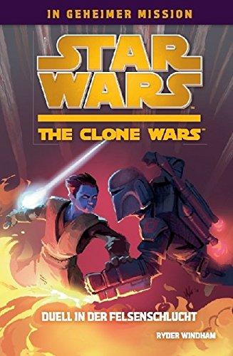 Star Wars - The Clone Wars: In geheimer Mission, Bd. 3: Duell in der Felsenschlucht