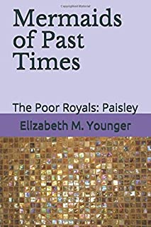 The Poor Royals: Paisley (Mermaids of Past Times)