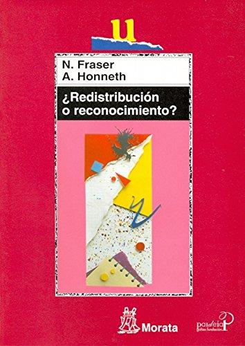 ¿Redistribución o reconocimiento?: Un debate político-filosófico (Educación crítica)
