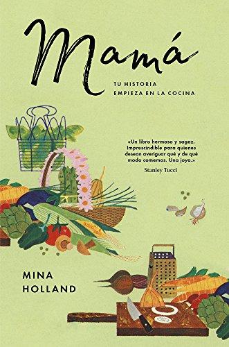 MAMÁ: TU HISTORIA EMPIEZA EN LA COCINA (Libros ilustrados)