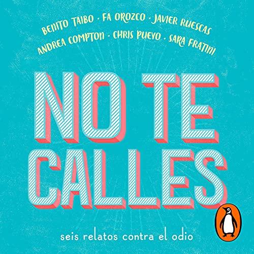 No te calles [Do Not Shut Up] Audiobook By Fa Orozco, Benito Taibo, Javier Ruescas, Andrea Compton, Chris Pueyo, Sara Fratini cover art