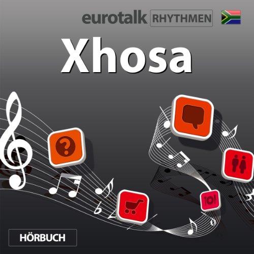 EuroTalk Rhythmen Xhosa                   Autor:                                                                                                                                 EuroTalk Ltd                               Sprecher:                                                                                                                                 Fleur Poad                      Spieldauer: 1 Std. und 1 Min.     Noch nicht bewertet     Gesamt 0,0