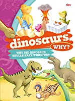 Encyclopedia: Dinosaurs Why? (Questions and Answers)
