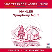 Mahler: Symphony 5: 1000 Years Of Classical Music